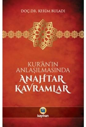 Kur'an'ın Anlaşılmasında Anahtar Kavramlar