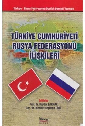Türkiye Cumhuriyeti Rusya Federasyonu İlişkileri