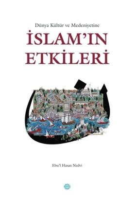 Dünya Kültür ve Medeniyetine İslam'ın Etkileri