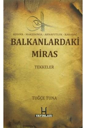 Balkanlardaki Miras : Tekkeler