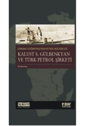 Osmanlı Coğrafyası'nda Petrol Mücadelesi