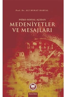 Psiko-Sosyal Açıdan Medeniyetler ve Mesajları - Ali Murat Daryal