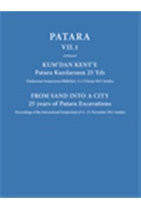 Patara 7.1 Kum'dan Kent'e Patara Kazılarının 25 Yılı / From Sand Into a City 25 Years of Patara Excavations