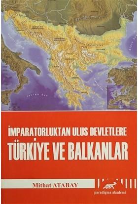 İmparatorluktan Ulus Devletlere Türkiye ve Balkanlar - Mithat Atabay