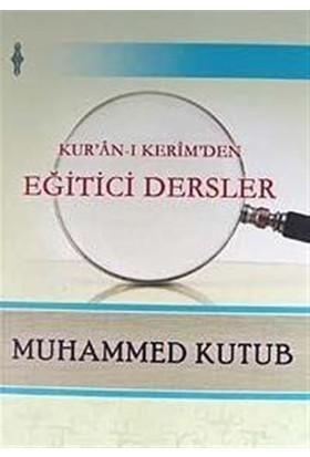 Kur'an-ı Kerim'den Eğitici Dersler