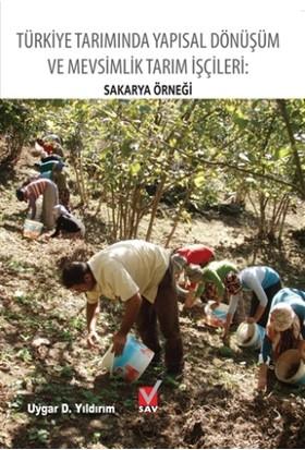 Türkiye Tarımında Yapısal Dönüşüm ve Mevsimlik Tarım İşçileri: Sakarya Örneği