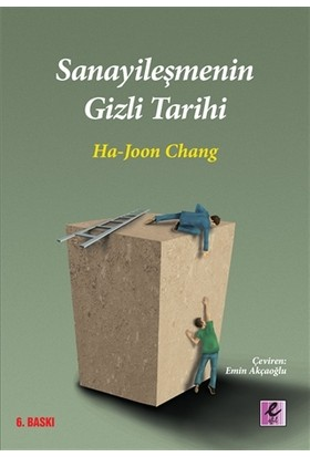 Sanayileşmenin Gizli Tarihi - Ha-Joon Chang