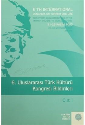 6. Uluslararası Türk Kültürü Kongresi Bildirileri Cilt : 1