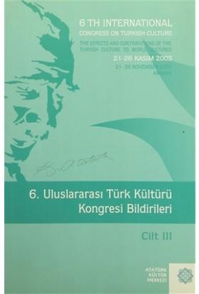 6. Uluslararası Türk Kültürü Kongresi Bildirileri Cilt : 3