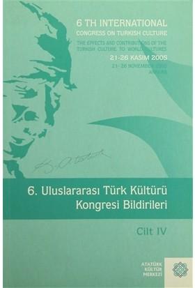 6. Uluslararası Türk Kültürü Kongresi Bildirileri Cilt : 4