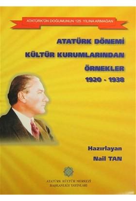 Atatürk Dönemi Kültür Kurumlarından Örnekler 1920-1938
