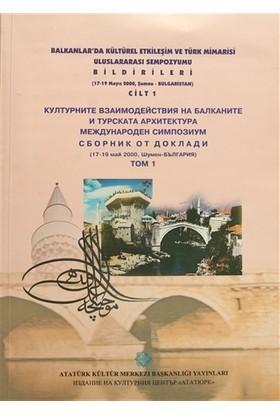 Balkanlar'da Kültürel Etkileşim ve Türk Mimarisi Uluslararası Sempozyumu Bildirileri (17-19 Mayıs 2000, Şumnu-Bulgaristan) Cilt : 1