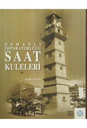 Osmanlı İmparatorluğu Saat Kuleleri