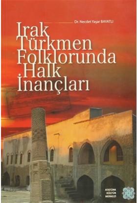 Irak Türkmen Folklorunda Halk İnançları