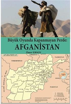 Büyük Oyunda Kapanmayan Perde : Afganistan
