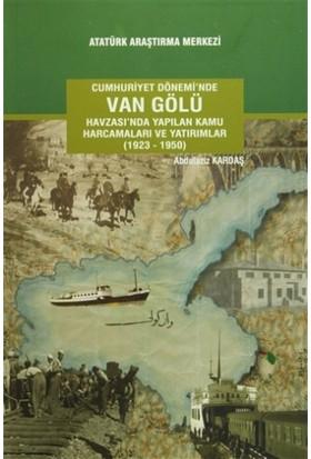 Cumhuriyet Dönemi'nde Van Gölü Havzası'nda Yapılan Kamu Harcamaları ve Yatırımlar (1923-1950)