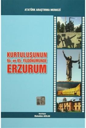 Kurtuluşunun 94. ve 95. Yıldönümünde Erzurum