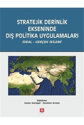 Stratejik Derinlik Ekseninde Dış Politika Uygulamaları
