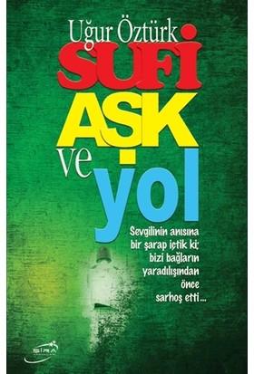 Sufi Aşk ve Yol