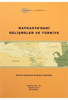 Kafkasya'daki Gelişmeler ve Türkiye