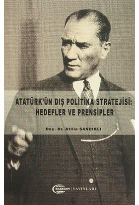 Atatürk'ün Dış Politika Stratejisi: Hedefler ve Prensipler