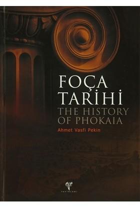 Foça Tarihi/ The History of Phokaıa - Ahmet Vasfi Pekin
