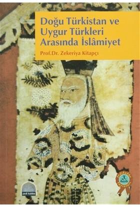 Doğu Türkistan ve Uygur Türkleri Arasında İslamiyet