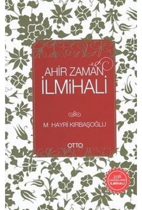 Ahir Zaman İlmihali - M. Hayri Kırbaşoğlu