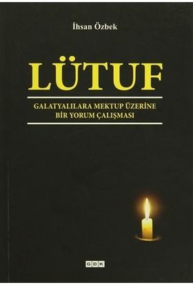 Lütuf - Galatyalılara Mektup Üzerine Bir Yorum Çalışması