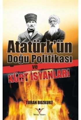 Atatürk'ün Doğu Politikası ve Kürt İsyanları - Turan Bozkurt