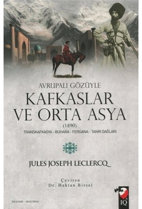 Avrupalı Gözüyle Kafkaslar ve Orta Asya (1890)