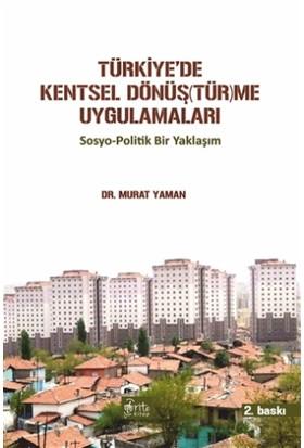 Türkiye'de Kentsel Dönüş(tür)me Uygulamaları