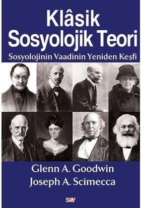 Klasik Sosyolojik Teori - Glenn A. Goodwin