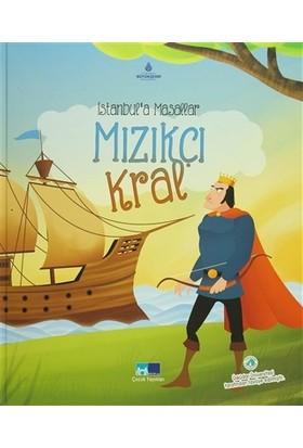 İstanbul'a Masallar Mızıkçı Kral