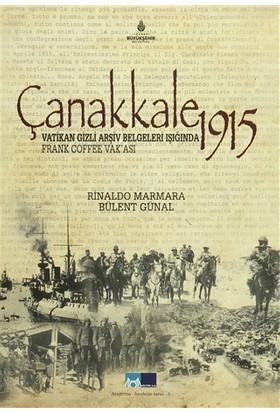 Çanakkale 1915 - Vatikan Gizli Arşiv Belgeleri Işığında Frank Coffee Vak'ası