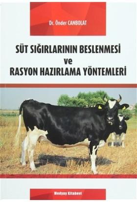 Süt Sığırlarının Beslenmesi ve Rasyon Hazırlama Yöntemleri - Önder Canbolat