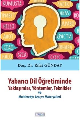 Yabancı Dil Öğretiminde Yaklaşımlar, Yöntemler, Teknikler ve Multimedya Araç ve Materyalleri