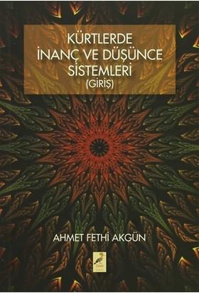 Kürtlerde İnanç Ve Düşünce Sistemleri (Giriş) - Ahmet Fethi Akgün
