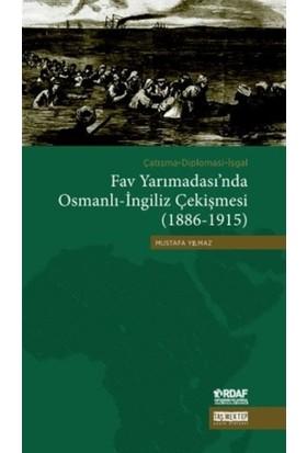 Çatışma - Diplomasi - İşgal Fav Yarımadası'nda Osmanlı - İngiliz Çekişmesi (1886 - 1915)