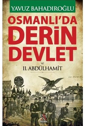 Osmanlı'da Derin Devlet ve 2. Abdülhamit - Yavuz Bahadıroğlu