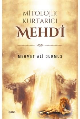 Mitolojik Kurtarıcı Mehdi