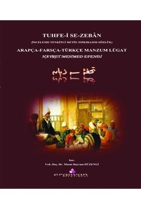 Tuhfe-i Se-Zeban (İnceleme -Tenkitli Metin - Tıpkıbasım - Sözlük)