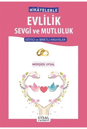 Hikayelerle Evlilik Sevgi ve Mutluluk