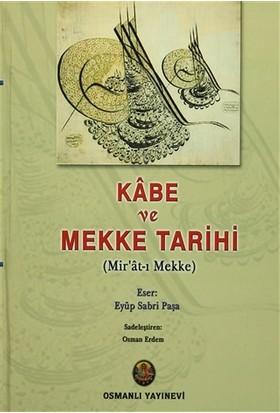 Kabe ve Mekke Tarihi - Eyüp Sabri Paşa