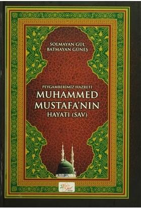 Peygamberimiz Hazreti Muhammed Mustafa'nın Hayatı (SAV)