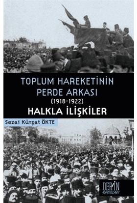 Toplum Hareketinin Perde Arkası (1918-1922) Halkla İlişkiler