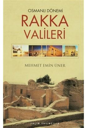 Osmanlı Dönemi Rakka Valileri