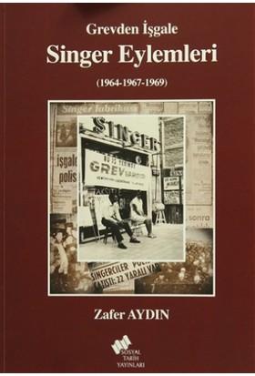 Grevden İşgale Singer Eylemleri (1964-1967-1969)