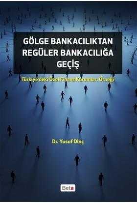 Gölge Bankacılıktan Regüler Bankacılığa Giriş