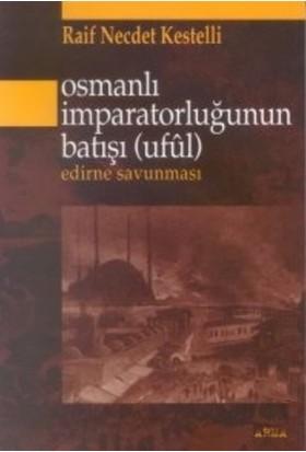 Osmanlı İmparatorluğunun Batışı (Ufül)